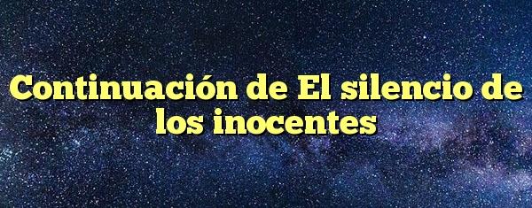 Continuación de El silencio de los inocentes