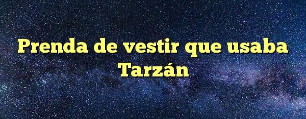 Prenda de vestir que usaba Tarzán